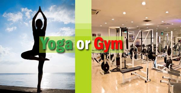 Gym versus Yoga : Modern Marvel or Ancient Tactic
