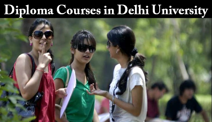 Delhi UniversityDiploma Courses: